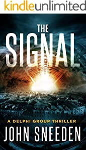 The Signal (Delphi Group Thriller Book 1) - Kindle edition by John