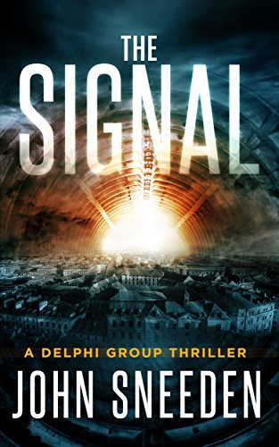 The Signal (A Delphi Group Thriller Book 1) by [Sneeden, John]