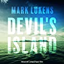 Devil's Island Audiobook by Mark Lukens Narrated by Jonathan Yen