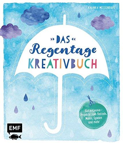 Das Regentage-Kreativbuch: Gute-Laune-Projekte zum Basteln, Malen, Spielen und mehr Gebundenes Buch – 5. Oktober 2017 Kalinka Meesenburg 3863558111 empfohlenes Alter: ab 3 Jahre Zeichnen
