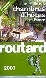 Guide du routard. Nos meilleures chambres d'hôtes en France. 2007 par Josse