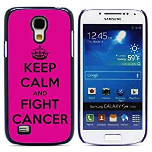 Graphic4You Keep Calm and Fight Cancer Design Hard Case Cover for Samsung Galaxy S4 Mini