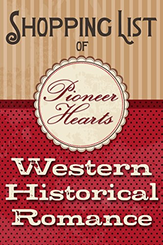 Pioneer Hearts Shopping List of Western Historical Romance: Authorized Series Reading Order List