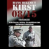 08/15 Trilogie In der Kaserne, Im Krieg, Bis zum bitteren Ende (German Edition)