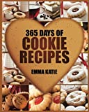img - for Cookies: 365 Days of Cookie Recipes (Cookie Cookbook, Cookie Recipe Book, Desserts, Sugar Cookie Recipe, Easy Baking Cookies, Top Delicious Thanksgiving, Christmas, Holiday Cookies) book / textbook / text book