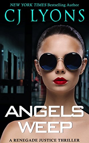 - ANGELS WEEP: a Renegade Justice Thriller featuring Morgan Ames (Renegade Justice Thrillers Book 3)