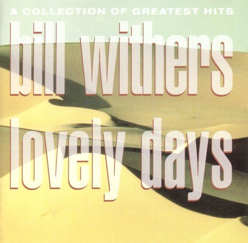 Lovely days-A collection of greatest hits (The Best Of Bill Withers Lovely Day)