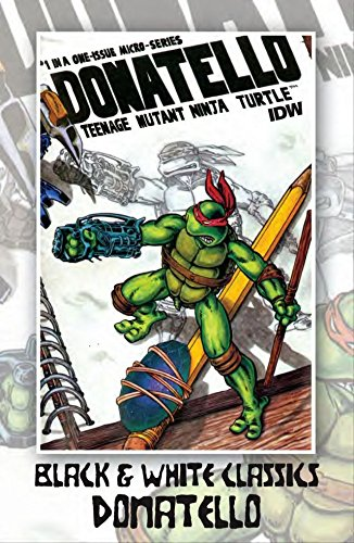 Teenage Mutant Ninja Turtles: Black & White Classics - Donatello (Teenage Mutant Ninja Turtles Black And White Comic)