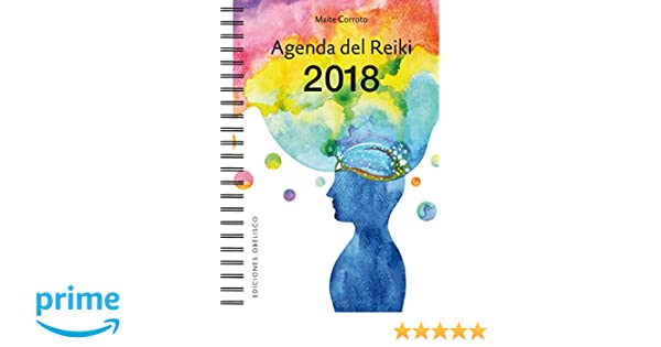 Agenda del Reiki 2018 (Spanish Edition): Maite Corroto ...