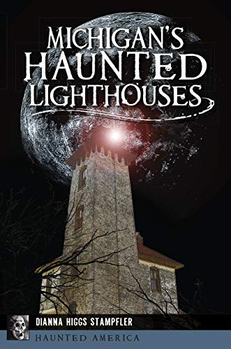 Book Cover: Michigan's Haunted Lighthouses