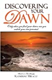 Discovering Your Dawn, Katherine Miracle, 1599321653