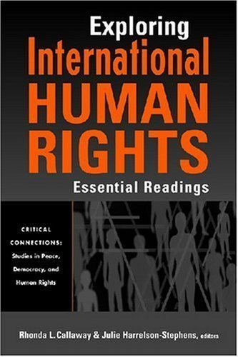 Exploring International Human Rights: Essential Readings (Critical Connections: Studies in Peace, Democracy, and Human Rights) published by Lynne Rienner Pub (2007)