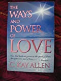 Ways and Power of Love, C. Kay Allen, 1555034063