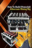 How To Build Powerfull Ethereum Mining Rig: Things