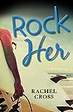 Rock Her (Rock Rhapsody Series)