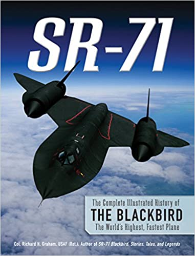 Fastest Plane In The World >> Sr 71 The Complete Illustrated History Of The Blackbird