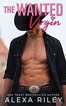 The Wanted Virgin (Cowboys & Virgins Book 3) by [Riley, Alexa]