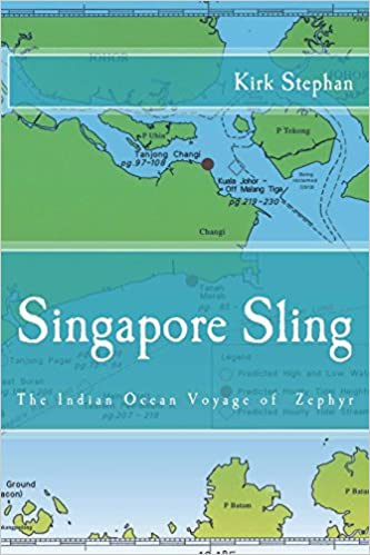 Singapore Sling: The Indian Ocean Voyage of the Zephyr: Kirk Stephan ...