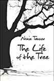 The Life of the Tree, Nonie Tanner, 1606101706