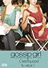 Gossip Girl, tome 14 : C'est quand tu veux par Ziegesar
