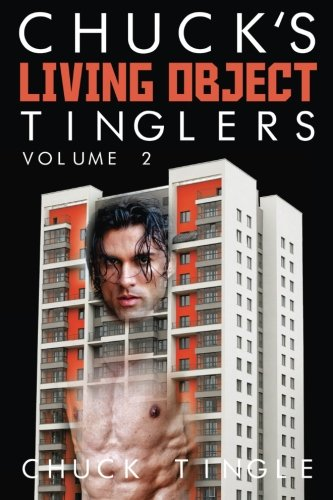 Chuck's Living Object Tinglers: Volume 2