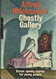 Alfred Hitchcock's Ghostly Gallery: Eleven Spooky Stories for Young People