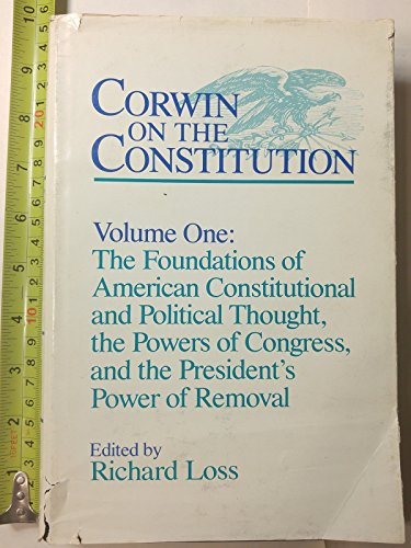Corwin on the Constitution,Vol. 1: The Foundations of American Constitutional and Political Thought