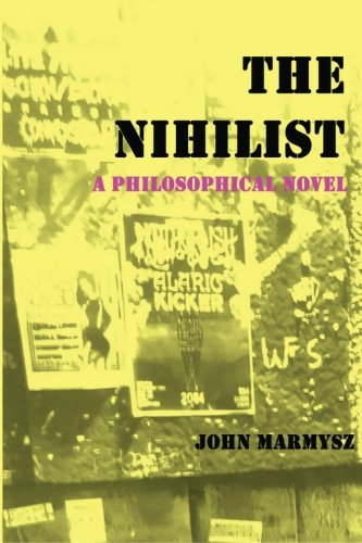 The Nihilist: A Philosophical Novel