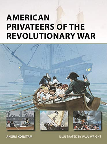 Tea 279 - American Privateers of the Revolutionary War (New Vanguard Book 279)