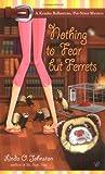 Nothing to Fear but Ferrets (Kendra Ballantyne, Petsitter Mysteries, No. 2)