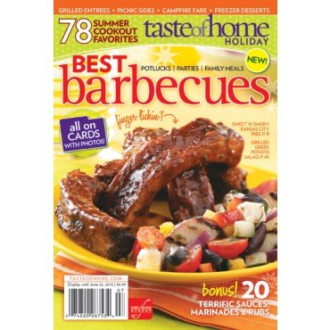 Taste of Home Holiday Best Barbecues Magazine (78 Summer cookout favorites all on Cards with photos, 2010)