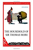 The Household of Sir Thomas More [Christmas Summary Classics], Anne Manning, 1494814803