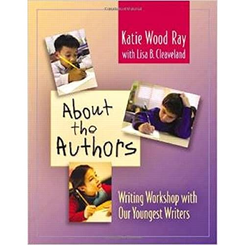 About the Authors: Writing Workshop with Our Youngest Writers (Paperback)