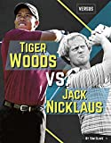img - for Tiger Woods Vs. Jack Nicklaus book / textbook / text book