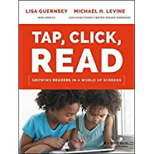 Tap, Click, Read: Growing Readers in a World of Screens by Lisa Guernsey (2015-09-21)
