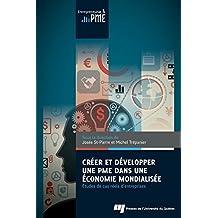 Créer et développer une PME dans une économie mondialisée: Études de cas réels d'entreprises