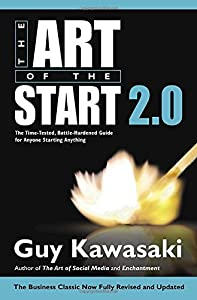 The Art of the Start 2.0: The Time-Tested, Battle-Hardened Guide for Anyone Starting Anything by Portfolio