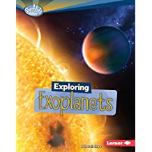 Exploring Exoplanets (Searchlight Books ™ — What's Amazing about Space?)