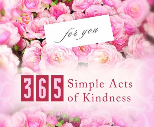 365 Simple Acts Of Kindness (365 Perpetual Calendars) by Barbour Books