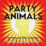 Party Animals | David Aaronovitch