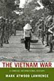 The Vietnam War: A Concise International History, Mark Atwood Lawrence, 0199753938