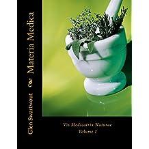 Materia Medica: Vis Medicatrix Naturae (Accelerated Self Healing) (Volume 1)