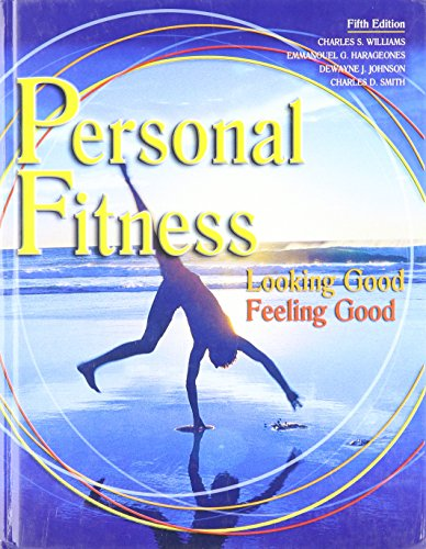 Books : PERSONAL FITNESS: LOOKING GOOD FEELING GOOD STUDENT EDITION