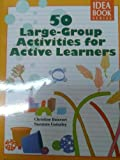 The Teacher's Idea Book Series : 50 Large-Group Activities for Active Learners, Boisvert, Christine and Gainsley, Suzanne, 1573792829