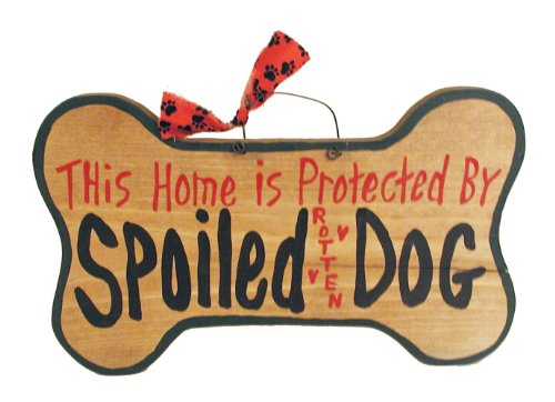 Ohio Wholesale Protected by Spoiled Rotten Dog by Sign Wall Art, from our Cats and Dogs (Spoiled Rotten Sign)