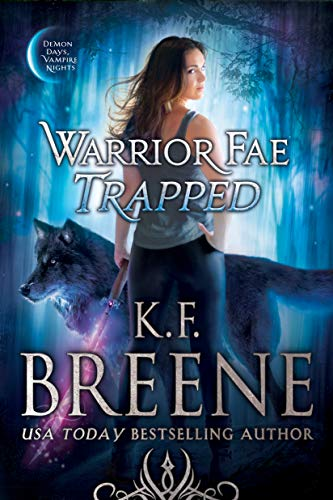 Warrior Fae Trapped (Demon Days, Vampire Nights World Book 7)