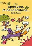 """Afficher """"Après vous, M. de La Fontaine... : Contrefables"""""""