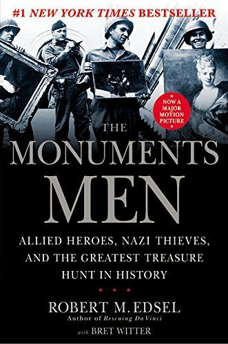 The Monuments Men: Allied Heroes, Nazi Thieves, and the Greatest Treasure Hunt in History by Robert M. Edsel (2009-09-03)