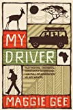 My Driver by Maggie Gee front cover