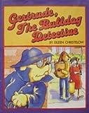 Gertrude, the Bulldog Detective, Eileen Christelow, James Cross Giblin, 0395587018